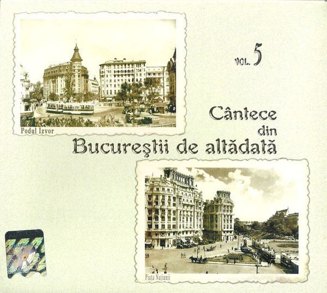 Coperta CD Cantece din Bucurestii de altadata - vol.5 (P-2005 Star Media Music)